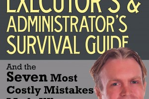 The Probate Executor's/ Administrator's Survival Guide